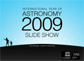 International year of Astronomy 2009 - Slide Show